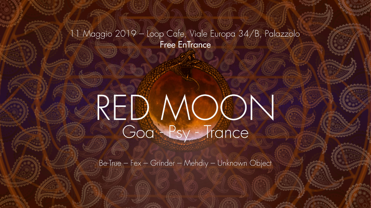 ◯ Red Moon ◯ Goa Psy Trance x Loop Cafè - Palazzolo sull'Oglio 11 May '19, 22:00