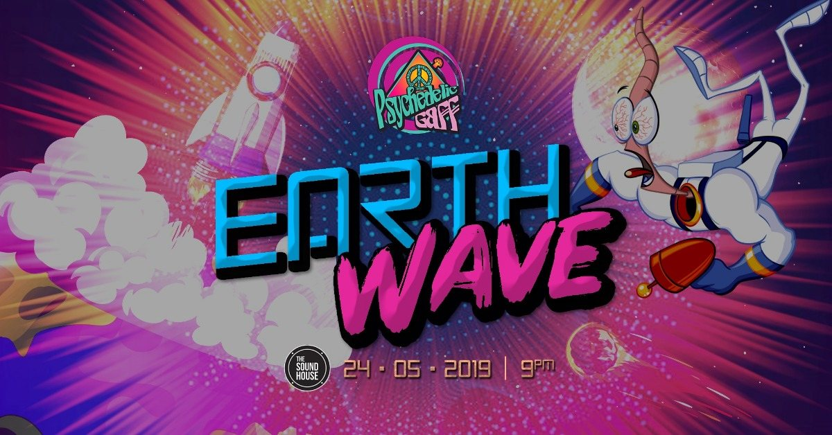 Psychedelic Gaff #15 Earth Wave w/ OddWave & Earthworm 24 May '19, 21:00