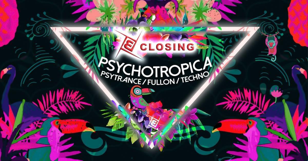 Psychotropica Closing Prog/Psy & Techno 24 May '19, 23:00