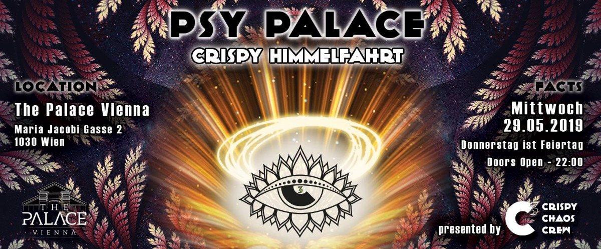 Psy Palace - Crispy Himmelfahrt ••• C³ 29 May '19, 22:00
