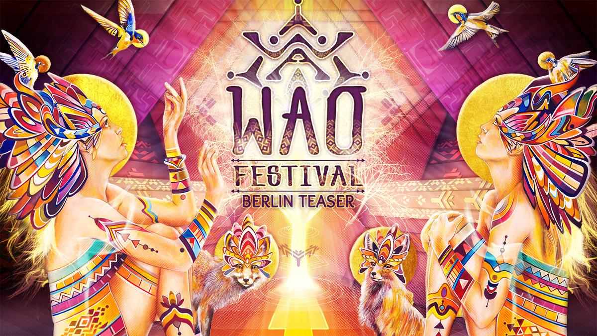 WAO Festival Teaser Berlin 31 May '19, 23:00