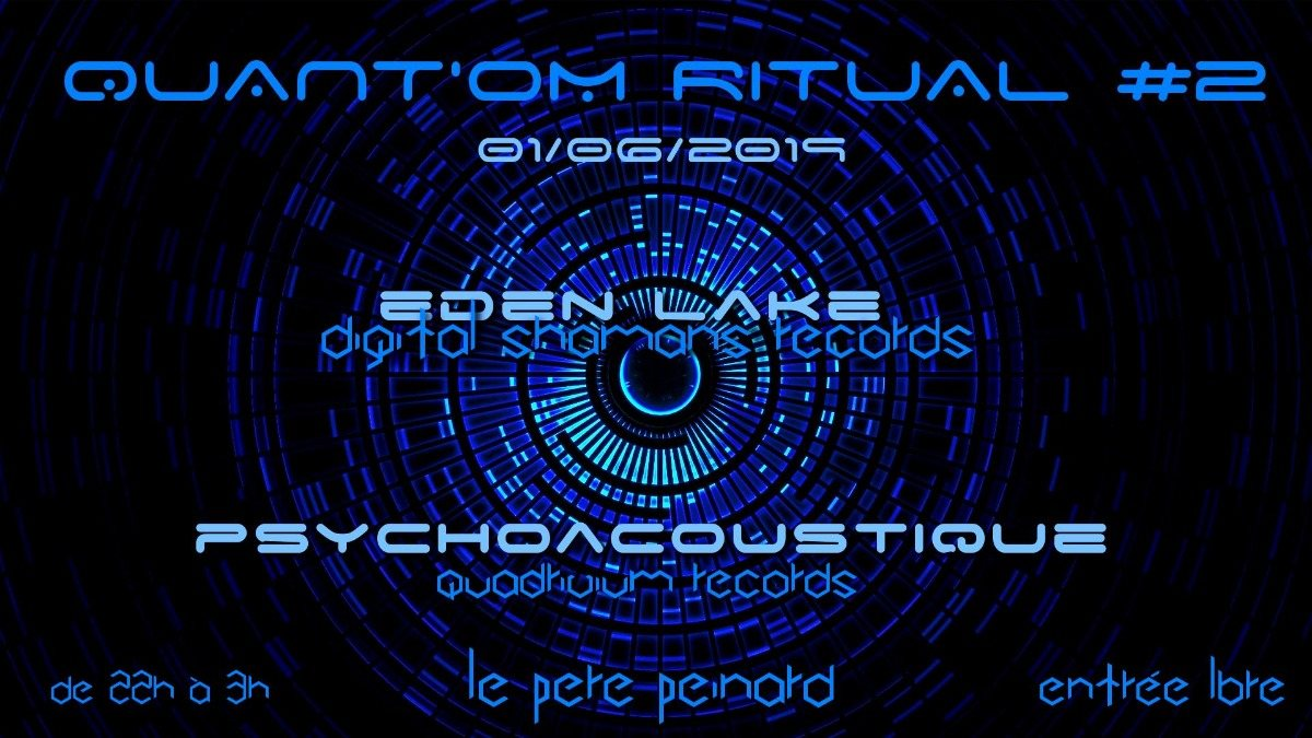 Quant'om Ritual #2 w/ Eden Lake, Psychoacoustique 1 Jun '19, 22:00