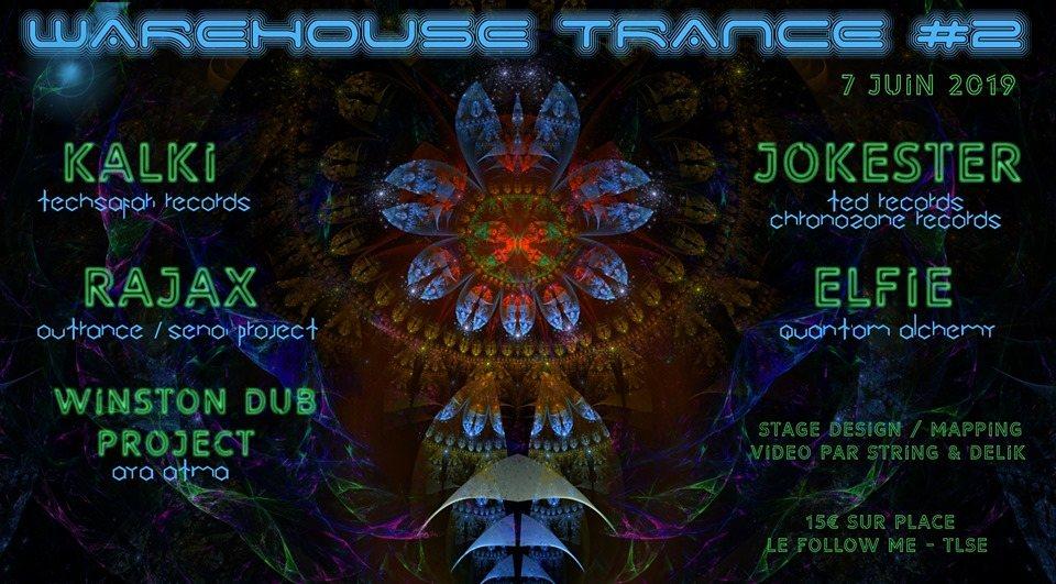 Trance Warehouse Acte 2 w/ KALKI, RAJAX, Jokester And More 7 Jun '19, 23:00