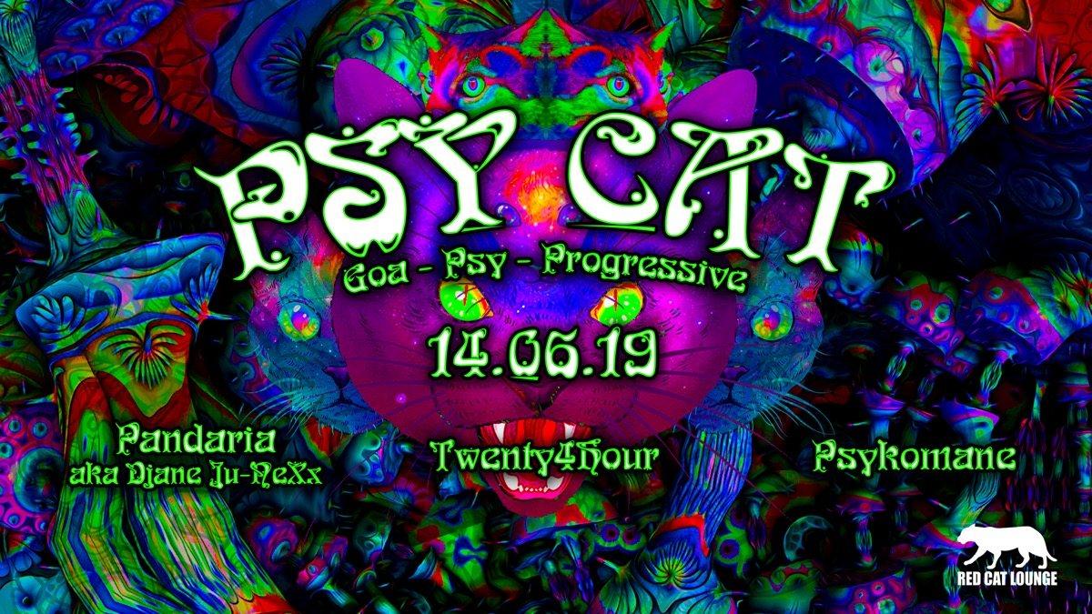 PSY CAT w/ Pandaria aka Djane Ju-NeXx Twenty4Hour Psykomane 14 Jun '19, 23:00