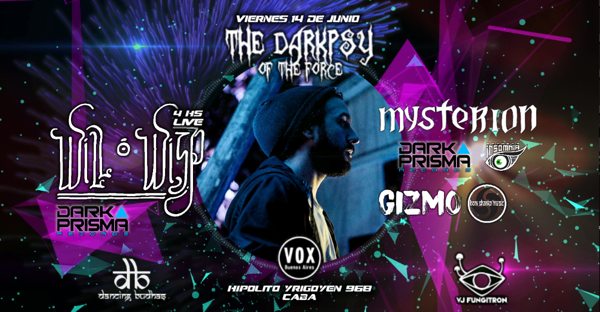 The Darkpsy of The Force presents Will O Wisp Goodbye Party 14 Jun '19, 23:30