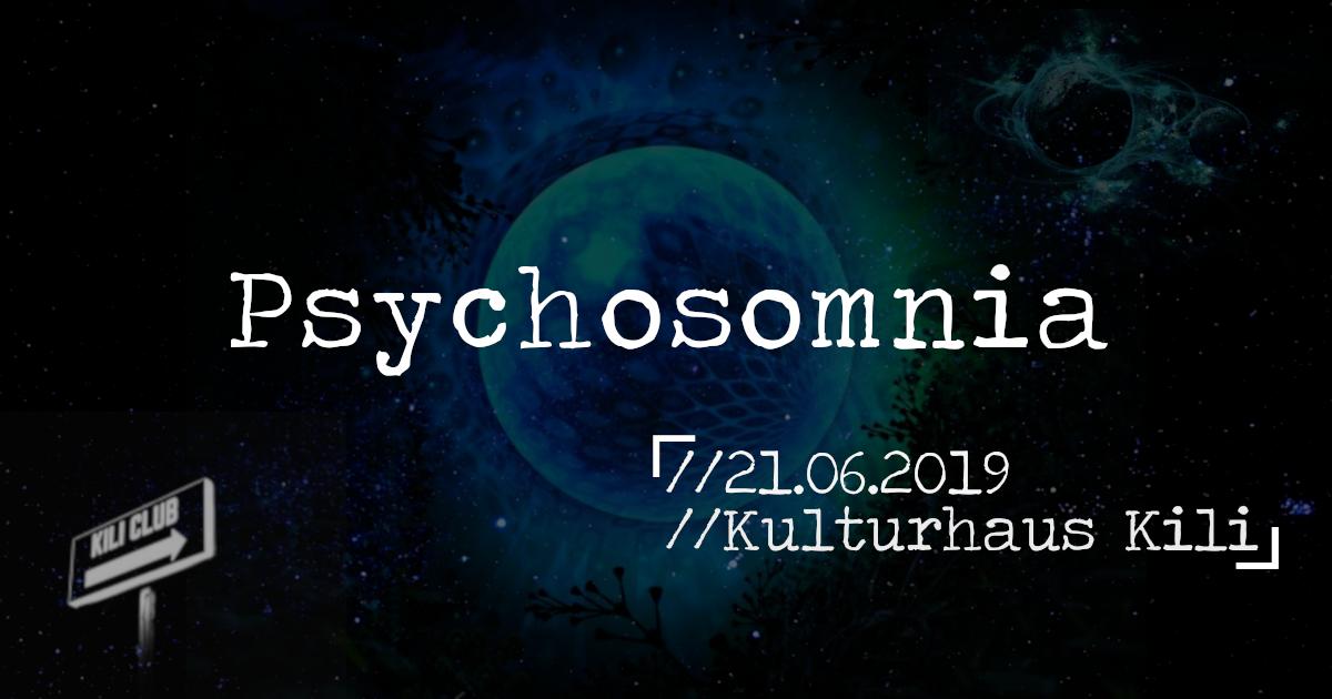Psychosomnia // Fête de la Musique Im Kulturhaus Kili 21 Jun '19, 23:00