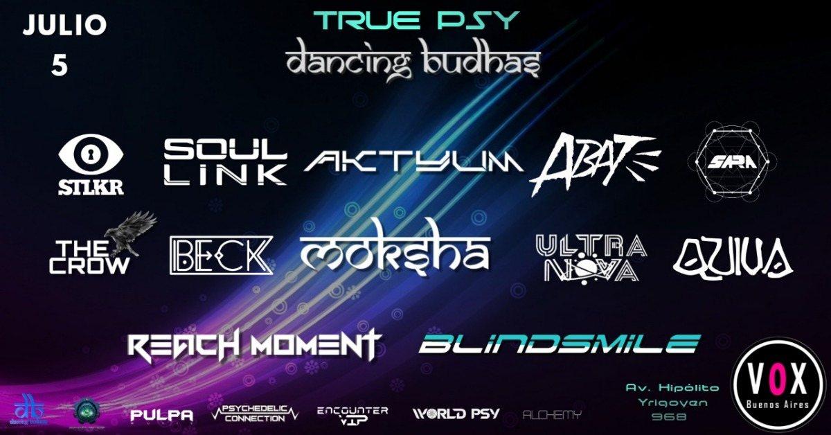 Dancing Budhas & True Psy 5 Jul '19, 23:30