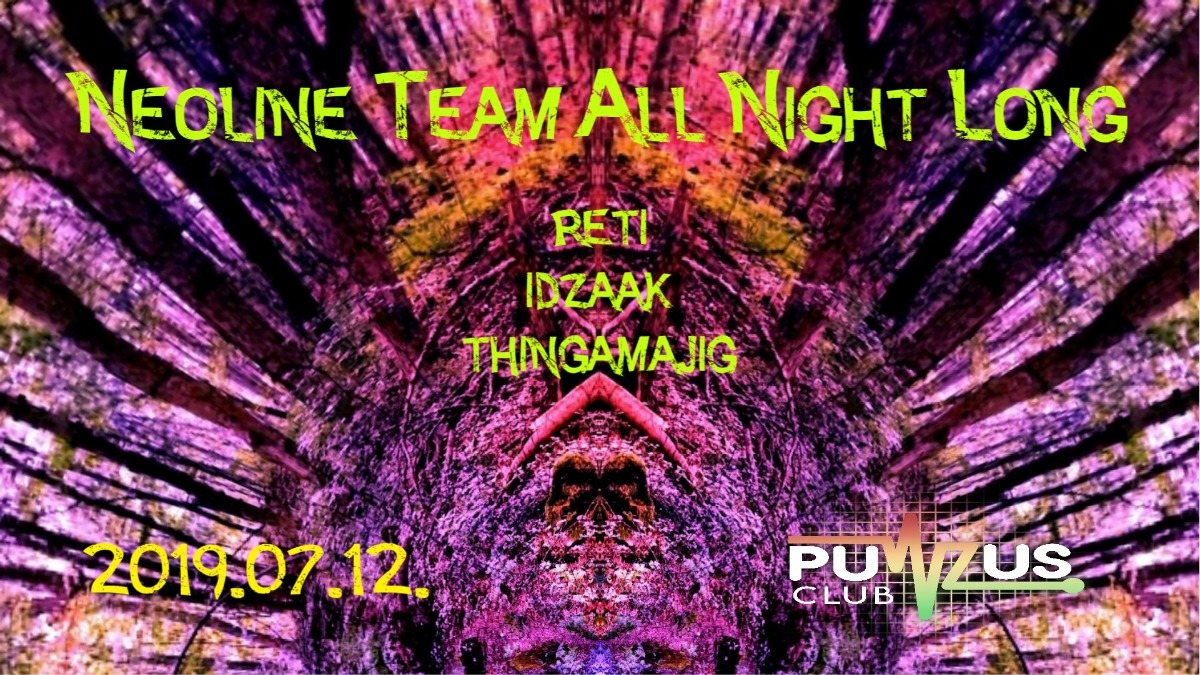 NEOliNe Team All Night Long at Pulzus Club 12 Jul '19, 22:00