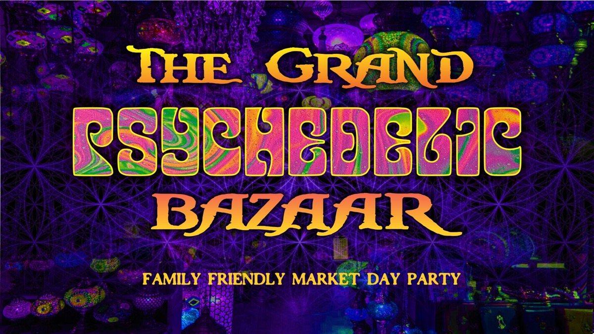 The Grand Psychedelic Bazaar 13 Jul '19, 11:00