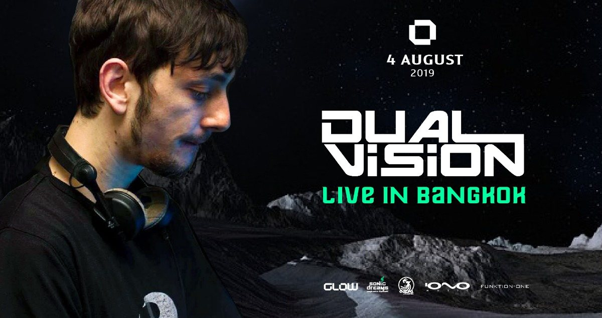 Dual Vision Live in Bangkok 4 Aug '19, 21:30