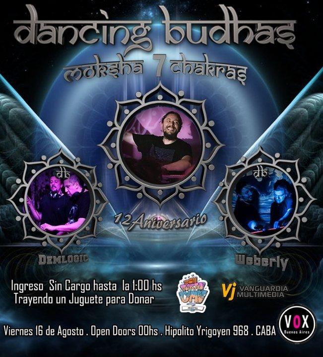 Dancing Budhas features Dj Moksha 7 Chakras 12th Aniversary 16 Aug '19, 23:30
