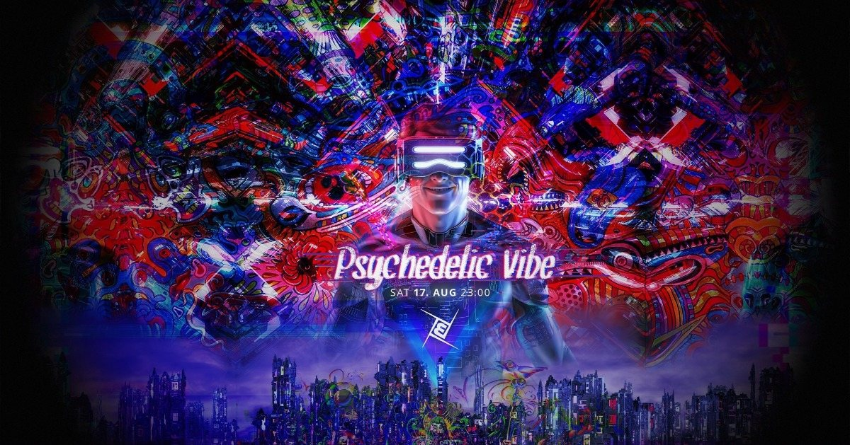 Psychedelic VIBE´s 5€ Special - Prog, Psy & Techno 17 Aug '19, 23:00