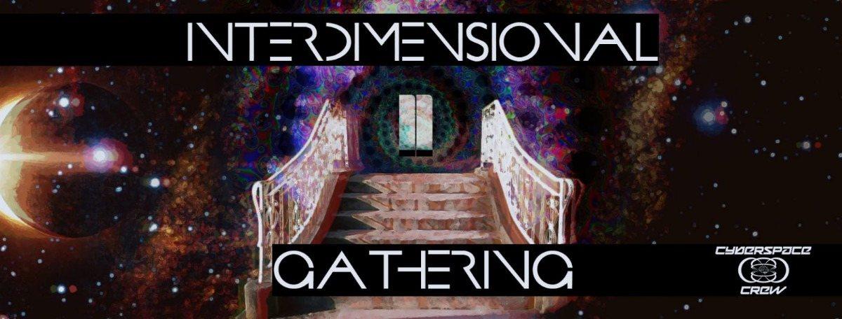 Interdimensional Gathering II 23 Aug '19, 21:00