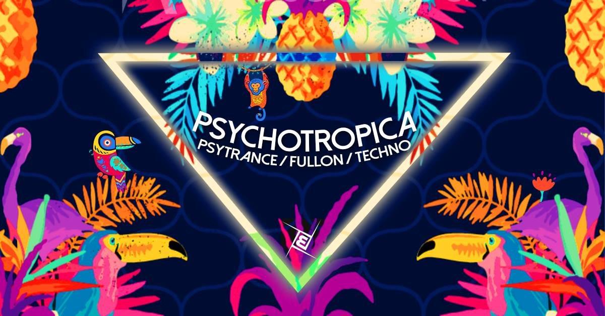 Psychotropica w/ Azax, Ismir - Prog/Psy & Techno 31 Aug '19, 23:00