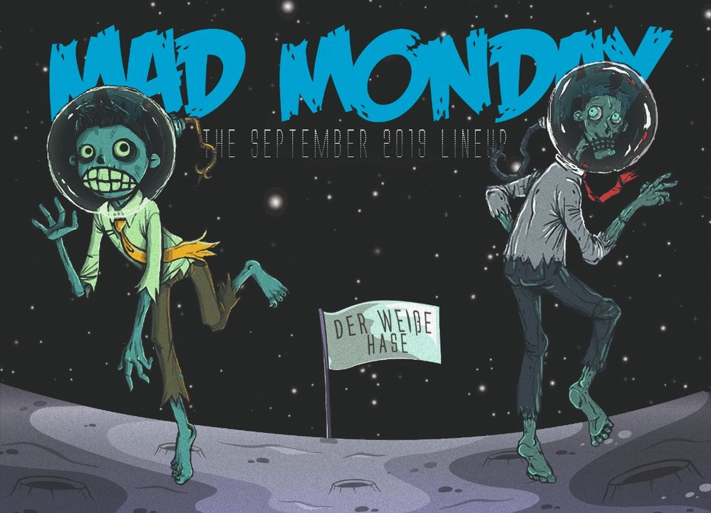 Mad Monday • presents Aliens from Outer Space 9 Sep '19, 23:00