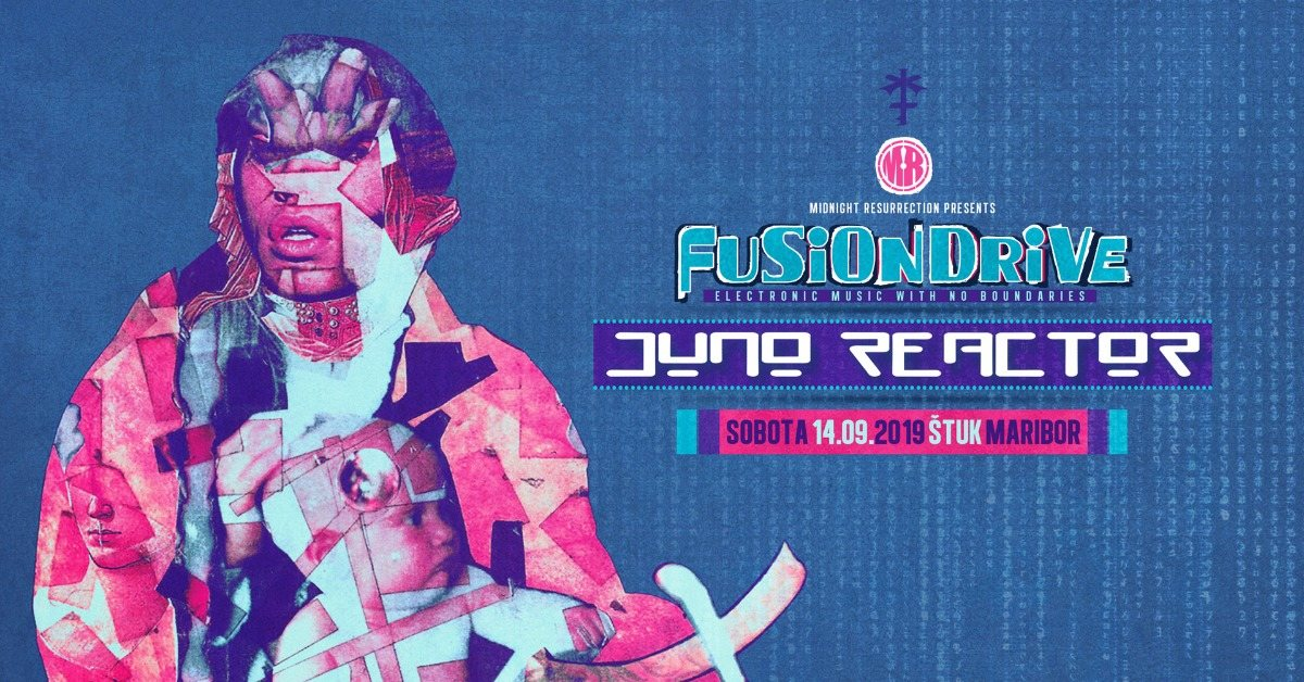 FusionDrive with Juno Reactor 14 Sep '19, 22:00