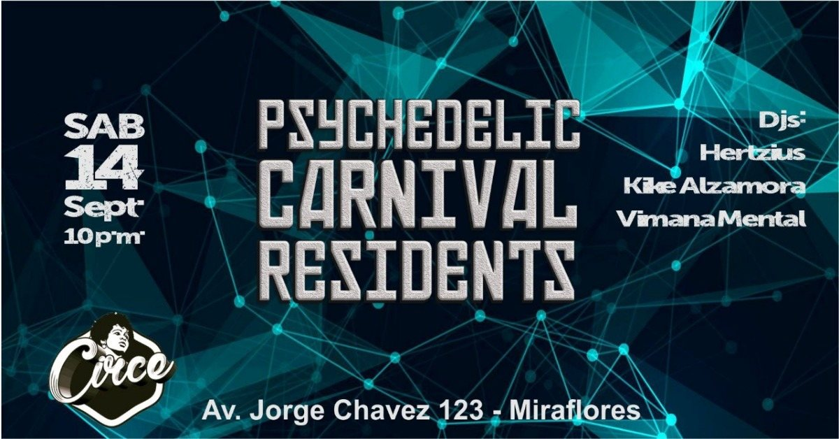 Psychedelic Carnival Residents 14 Sep '19, 22:00