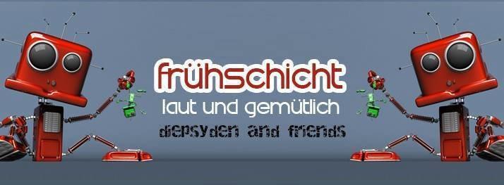 Frühschicht - laut & gemütlich *Diepsyden&Friends* 15 Sep '19, 08:00