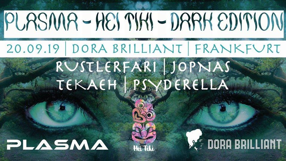 Plasma X Hei Tiki X Dark Edition 20 Sep '19, 23:00