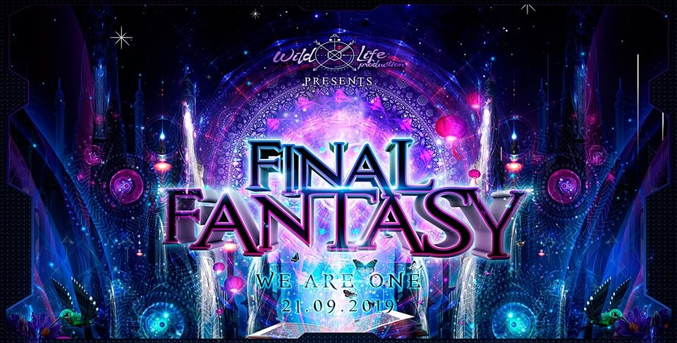 """Final Fantasy """"WE ARE ONE"""" w. SpaceNoiZe/Vibe Tribe/Space Cat 21 Sep '19, 22:00"""