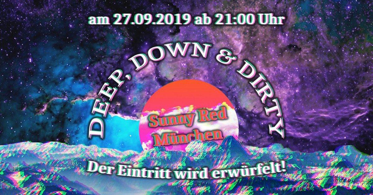 Deep, Down & Dirty pt. 7 27 Sep '19, 21:00