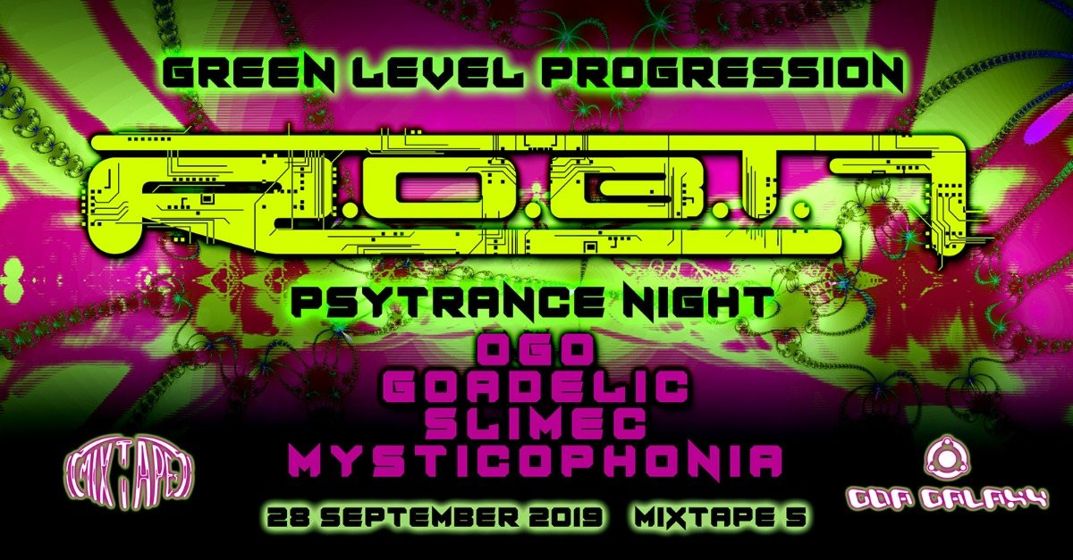 GREEN LEVEL PROGRESSION - R.o.b.t.F. Live / Psytrance Night 28 Sep '19, 22:00