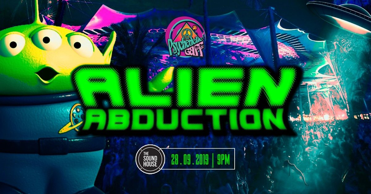 Psychedelic Gaff #18 Alien Abduction w/ Diksha & Synkronic 28 Sep '19, 21:00