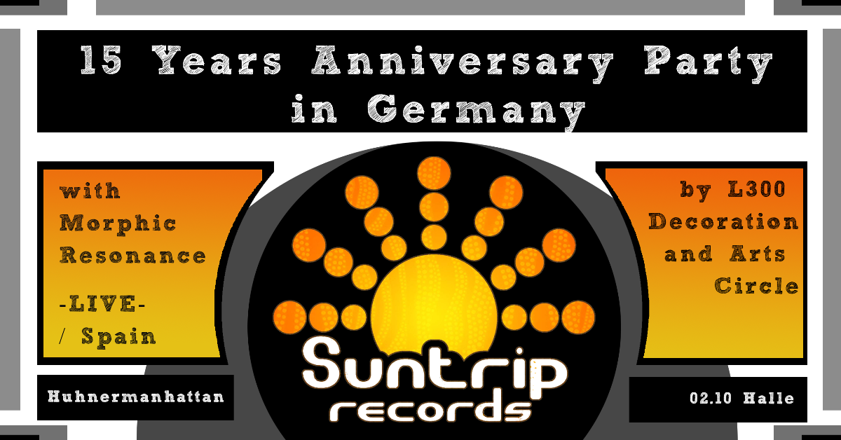 15 Years Suntrip Records Anniversary in Germany 2 Oct '19, 23:00
