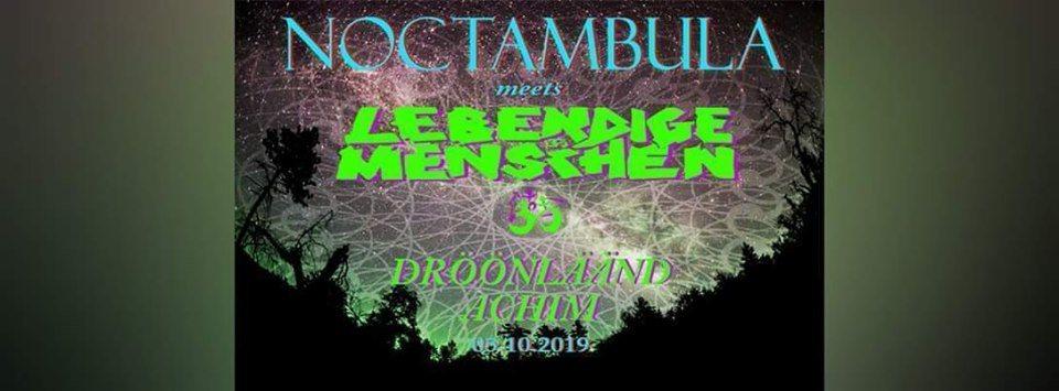 Noctambula meets Lebendige Menschen 5 Oct '19, 22:30