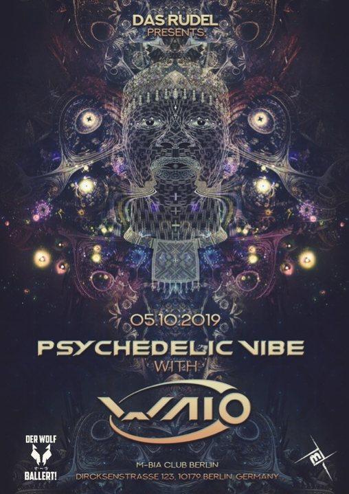 Psychedelic VIBE /w Waio / Psy,Prog & Techno 5 Oct '19, 23:00