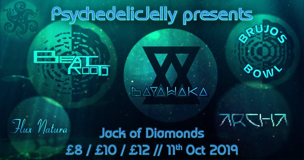 Psychedelic Jelly ft. Beatroots, Bayawaka and Brujo's Bowl 11 Oct '19, 22:00