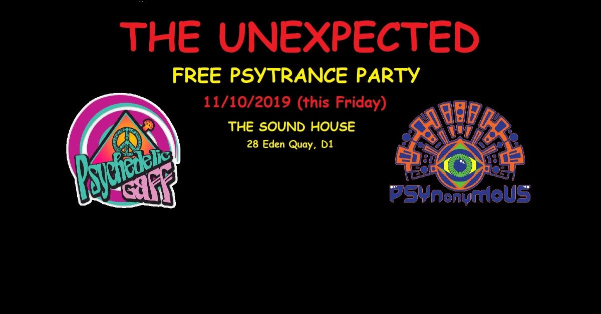 The Unexpected - Free Psytrance Party (this Friday) 11 Oct '19, 23:00