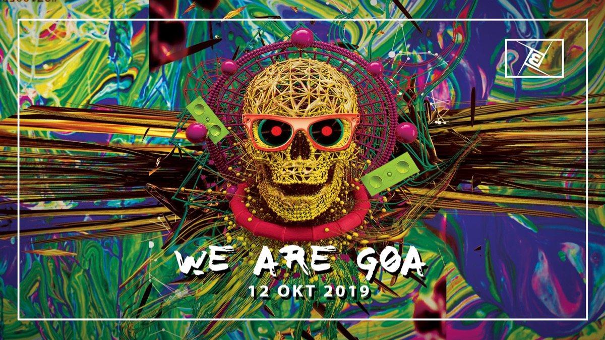 We are GOA w/ Interactive noise, Jilax uvm. 12 Oct '19, 23:00