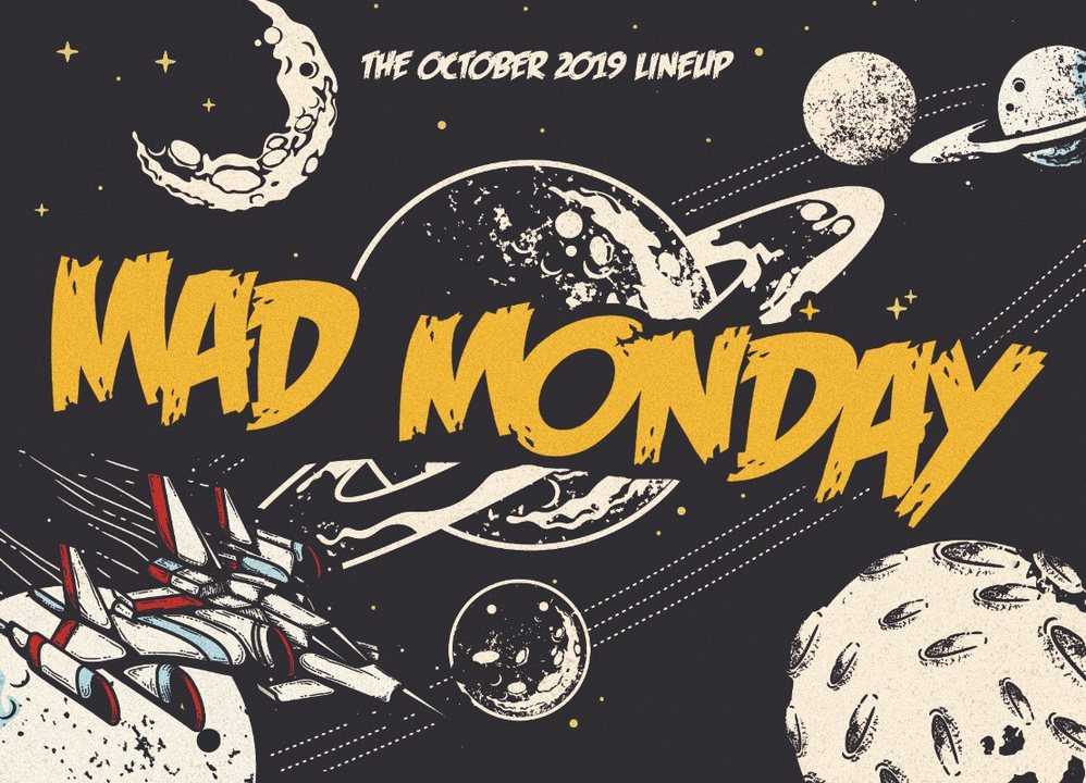 Mad Monday • presents Spaceships 14 Oct '19, 23:00