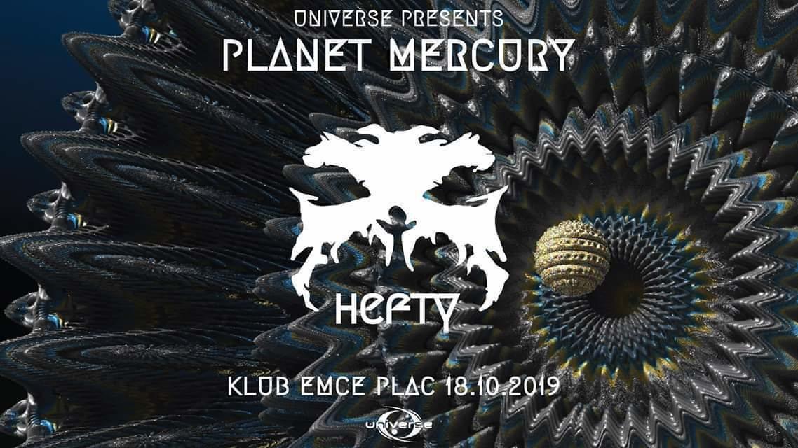 Universe presents: Planet Mercury /w HEFTY 18 Oct '19, 21:00