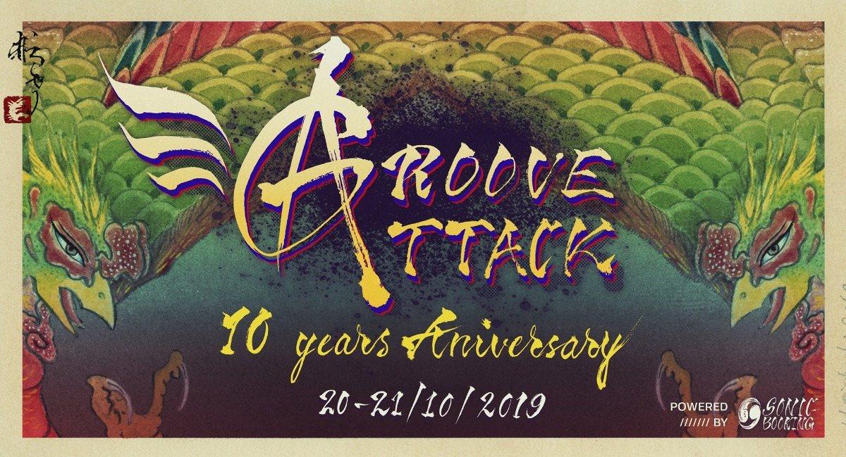 Groove Attack 10 Years Anniversary 20 Oct '19, 23:00