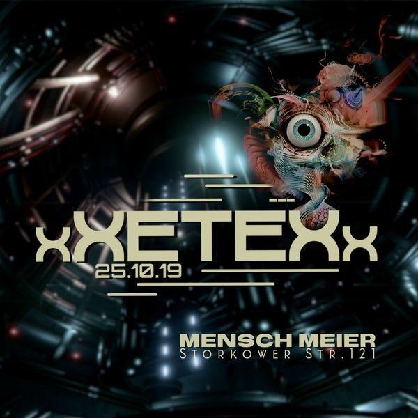 xXETEXx at Mensch Meier 25 Oct '19, 23:30
