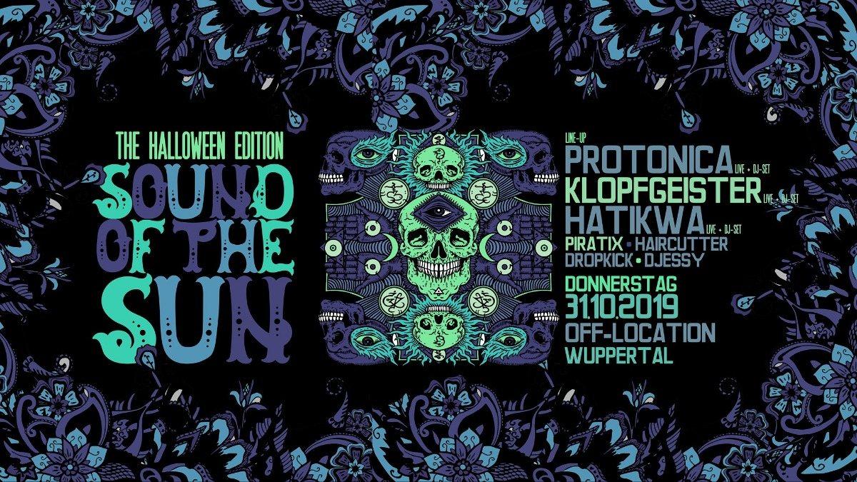 Sound of the Sun / Protonica / Klopfgeister / Hatikwa Live uvm. 31 Oct '19, 22:00