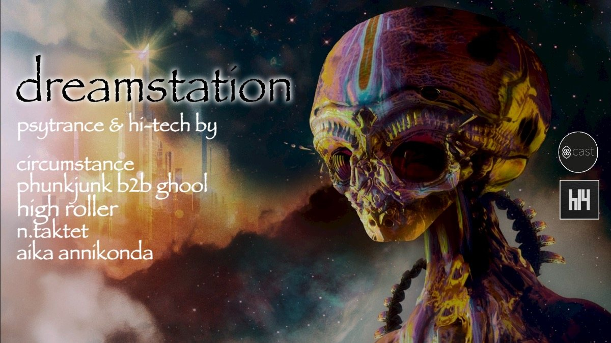 Dreamstation - Psytrance & Hitech 9 Nov '19, 23:00