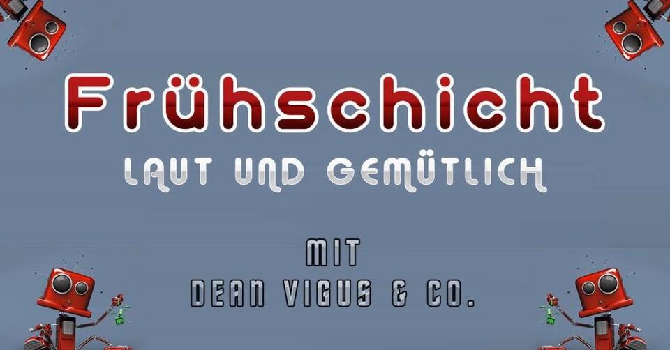 Frühschicht mit Dean Vigus & Co. 10 Nov '19, 08:00