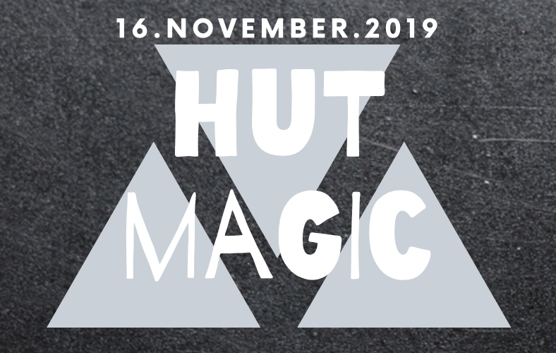 HUT MAGIC 16 Nov '19, 22:00