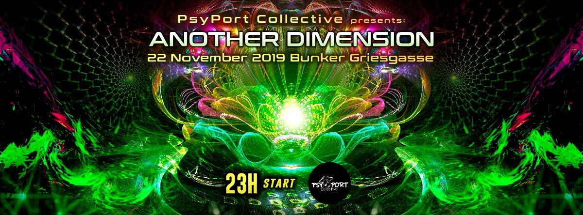 Another Dimension by PsyPort Collective 22 Nov '19, 23:00