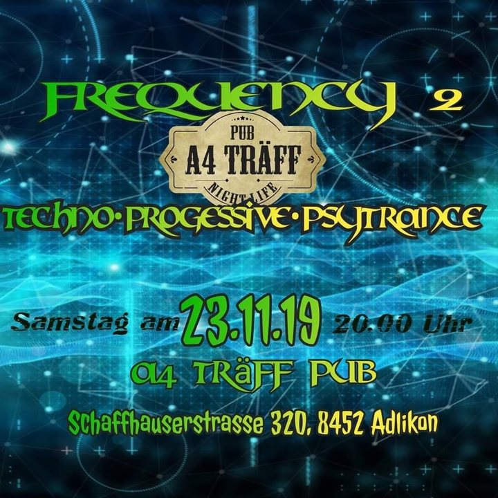 Frequency 2 . Techno, Progessive und Psytrance Party 23 Nov '19, 20:00