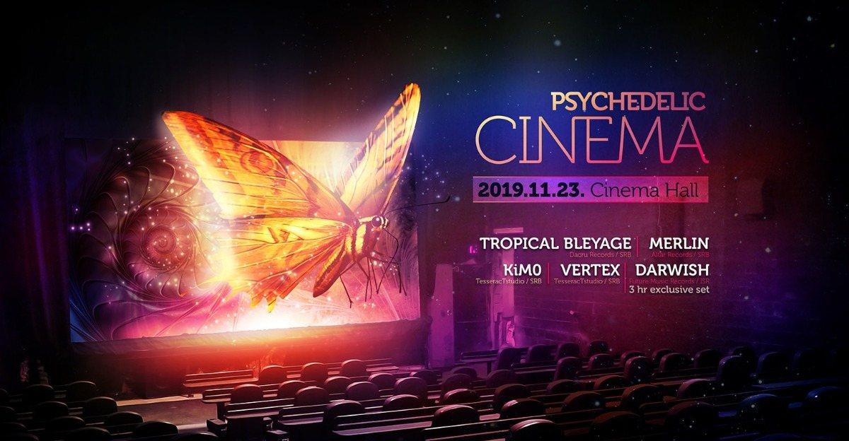 Psychedelic Cinema I Tropical Bleyage I Darwish I Vertex I KiM0 23 Nov '19, 21:00
