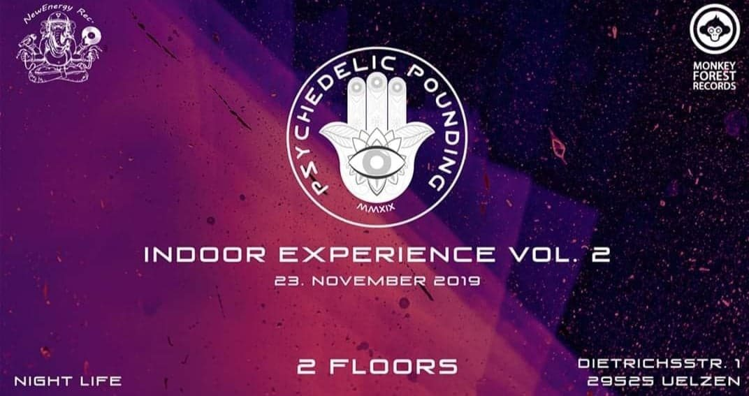 Psychedelic Pounding Indoor Eperience Vol. 2 23 Nov '19, 22:00