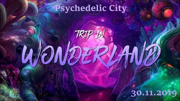 """Psychedlic City """"Trip in Wonderland"""" 30 Nov '19, 22:00"""