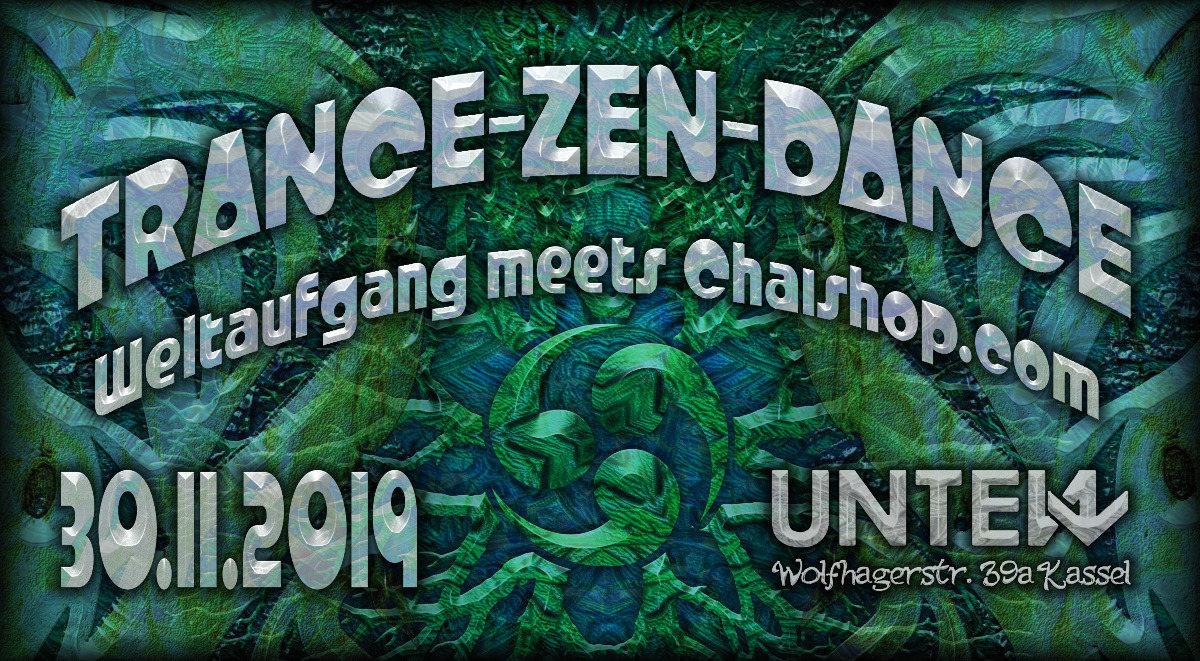 TRANCE-ZEN-DANCE - Weltaufgang meets Chaishop 30 Nov '19, 23:00