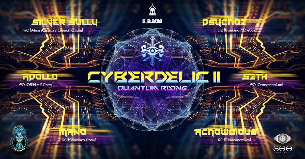 Cyberdelic II : Quantum Rising 6 Dec '19, 22:00