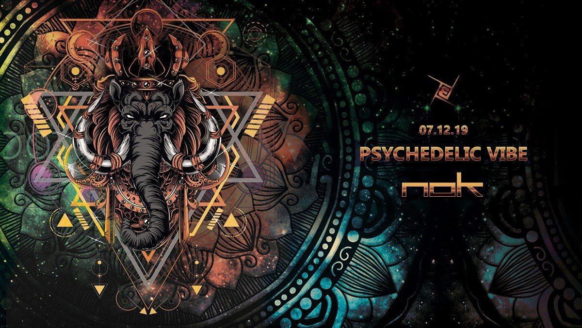 Psychedelic VIBE /w NOK 7 Dec '19, 23:00
