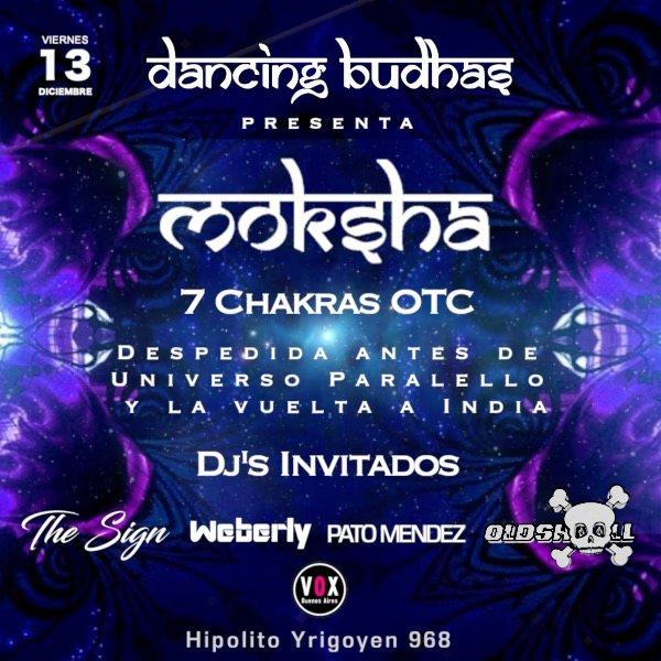 Dancing Budhas features Dj Moksha 7 Chakras 13 Dec '19, 23:30